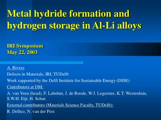 Metal hydride formation and hydrogen storage in Al-Li alloys IRI Symposium May 22, 2003