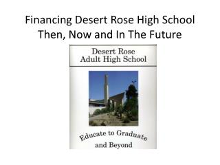 Financing Desert  Rose High School  Then, Now and In The Future