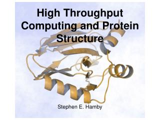 High Throughput Computing and Protein Structure