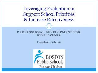 Leveraging Evaluation to  Support School Priorities  & Increase Effectiveness