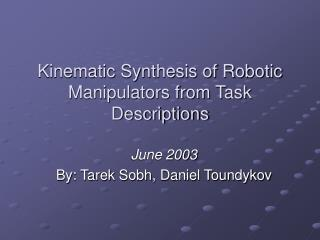 Kinematic Synthesis of Robotic Manipulators from Task Descriptions