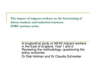 The impact of migrant workers on the functioning of labour markets and industrial relations:  ESRC seminar series