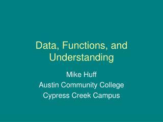 Data, Functions, and Understanding