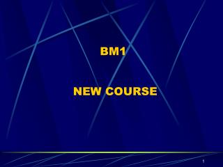 BM1 NEW COURSE