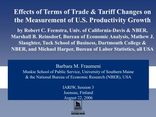 Barbara M. Fraumeni Muskie School of Public Service, University of Southern Maine & the National Bureau of Economic Res