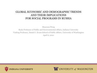 GLOBAL ECONOMIC AND DEMOGRAPHIC TRENDS  AND THEIR IMPLICATIONS  FOR SOCIAL PROGRAMS IN RUSSIA
