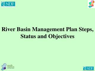 River Basin Management Plan Steps, Status and Objectives
