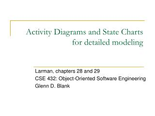 Activity Diagrams and State Charts  for detailed modeling
