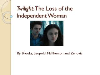 Twilight : The Loss of the Independent Woman