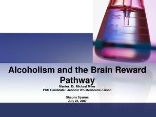 Alcoholism and the Brain Reward Pathway