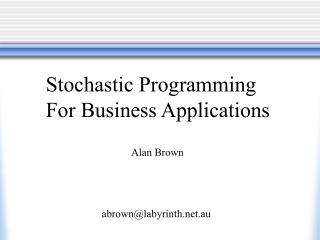 Stochastic Programming For Business Applications