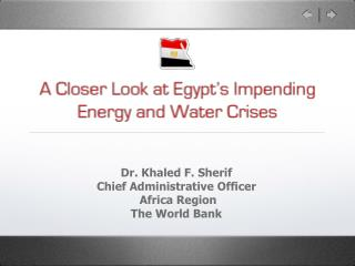 Dr. Khaled F. Sherif Chief Administrative Officer  Africa Region The World Bank