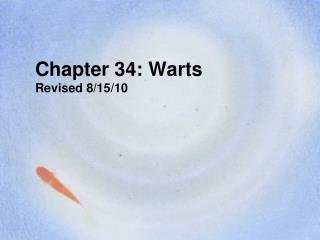 Chapter 34: Warts Revised 8/15/10
