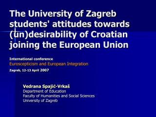 Vedrana Spajić-Vrkaš Department of Education Faculty of Humanities and Social Sciences University of Zagreb