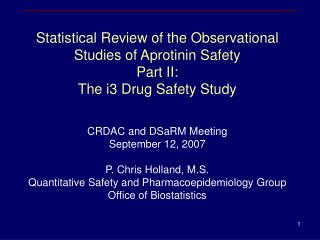 Statistical Review of the Observational Studies of Aprotinin Safety  Part II: The i3 Drug Safety Study