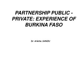 PARTNERSHIP PUBLIC - PRIVATE: EXPERIENCE OF BURKINA FASO