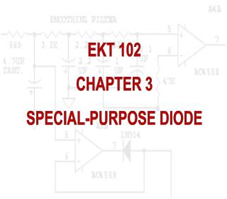 EKT 102 CHAPTER 3 SPECIAL-PURPOSE DIODE