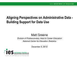 Aligning Perspectives on Administrative Data - Building Support for Data Use