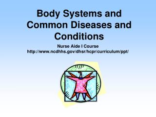 Body Systems and Common Diseases and Conditions