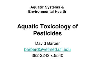 Aquatic Toxicology of Pesticides
