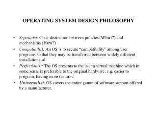 OPERATING SYSTEM DESIGN PHILOSOPHY