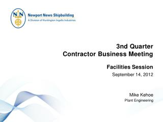 3nd  Quarter  Contractor Business Meeting