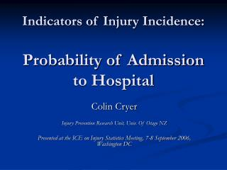 Indicators of Injury Incidence: Probability of Admission to Hospital
