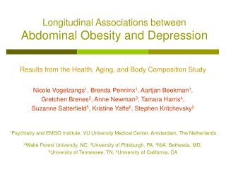 Results from the Health, Aging, and Body Composition Study Nicole Vogelzangs 1 , Brenda Penninx 1 , Aartjan Beekman 1 ,