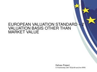 EUROPEAN VALUATION STANDARD – 2 VALUATION BASIS OTHER THAN  MARKET VALUE