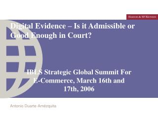 Digital Evidence – Is it Admissible or Good Enough in Court?