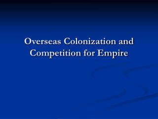 Overseas Colonization and Competition for Empire
