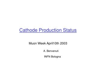 Cathode Production Status
