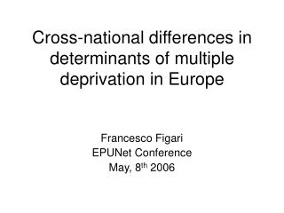 Cross-national differences in determinants of multiple deprivation in Europe