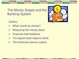 The Money Supply and the Banking System