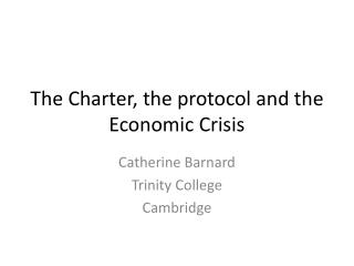 The  Charter, the protocol and the Economic Crisis