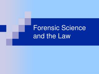 Forensic Science and the Law