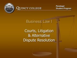 Business Law I Courts, Litigation & Alternative Dispute Resolution