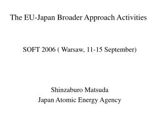 The EU-Japan Broader Approach Activities