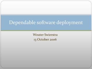 Dependable software deployment