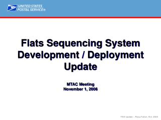 Flats Sequencing System Development / Deployment Update MTAC Meeting November 1, 2006