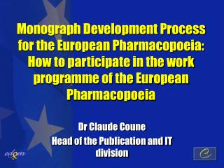 Monograph Development Process for the European Pharmacopoeia: How to participate in the work programme of the European P