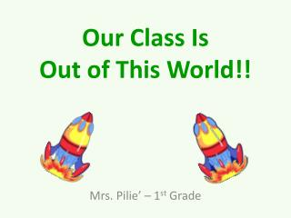 Our Class Is Out of This World!!