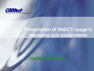 Presentation of WebCT usage in deploying quiz assignments