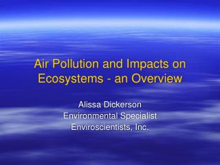 Air Pollution and Impacts on Ecosystems - an Overview