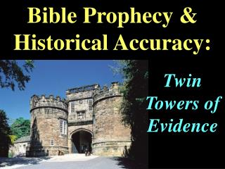 Bible Prophecy & Historical Accuracy: