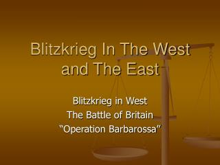 Blitzkrieg In The West and The East