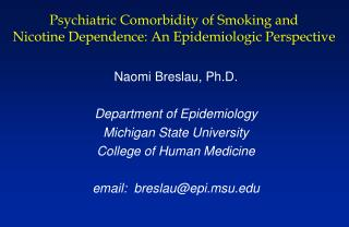 Psychiatric Comorbidity of Smoking and  Nicotine Dependence: An Epidemiologic Perspective