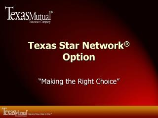 Texas Star Network ®  Option