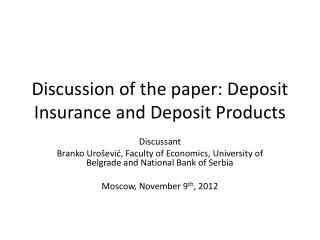 Discussion of the paper: Deposit Insurance and Deposit Products