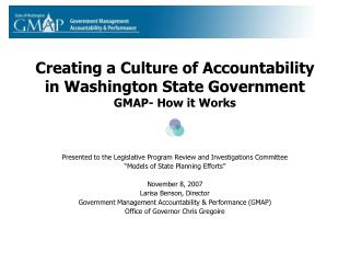 Creating a Culture of Accountability in Washington State Government GMAP- How it Works